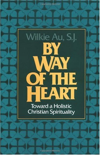 By Way of the Heart Toward a Holistic Christian Spirituality N/A edition cover