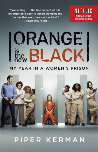 Orange Is the New Black My Year in a Women's Prison N/A edition cover