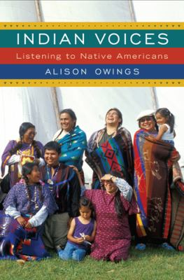 Indian Voices Listening to Native Americans  2012 edition cover