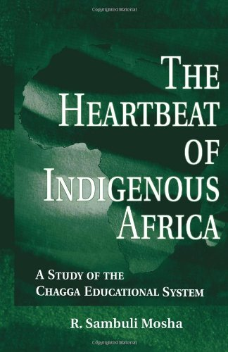 Heartbeat of Indigenous Africa A Study of the Chagga Educational System  2000 edition cover
