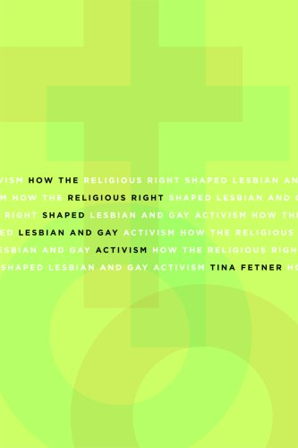 How the Religious Right Shaped Lesbian and Gay Activism   2008 edition cover