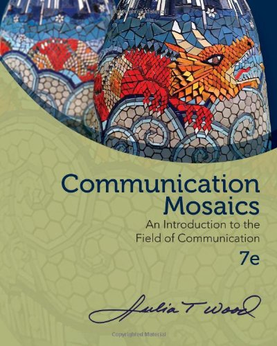 Communication Mosaics An Introduction to the Field of Communication 7th 2014 edition cover