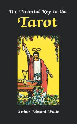 Pictorial Key to the Tarot   2004 (Reprint) 9780877282181 Front Cover