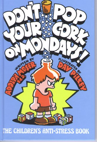 Don't Pop Your Cork on Mondays! The Children's Anti-Stress Book N/A edition cover