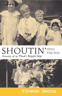 Shoutin' into the Fog Growing up on Maine's Ragged Edge N/A edition cover