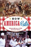 How America Eats A Social History of U. S. Food and Culture  2014 edition cover