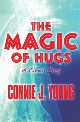Magic of Hugs A Clown's Story N/A edition cover