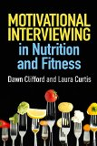Motivational Interviewing in Nutrition and Fitness   2016 9781462524181 Front Cover