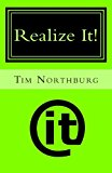 Realize It! A Pocket Guide to Help You Get What You Want in Life N/A 9781484953181 Front Cover