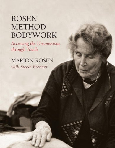 Rosen Method Bodywork Accessing the Unconscious Through Touch  2003 9781556434181 Front Cover