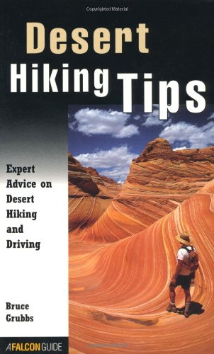 Desert Hiking Tips Expert Advice on Desert Hiking and Driving N/A 9781560448181 Front Cover