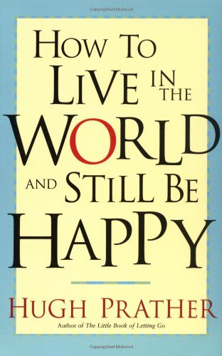 How to Live in the World and Still Be Happy   2002 edition cover