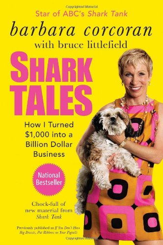 Shark Tales How I Turned $1,000 into a Billion Dollar Business  2011 (Revised) 9781591844181 Front Cover