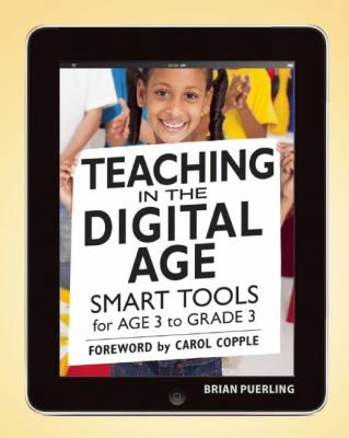 Teaching in the Digital Age Smart Tools for Age 3 to Grade 3  2012 edition cover