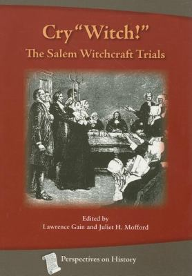 Cry Witch! : the Salem Witchcraft Trials  2nd 2007 (Revised) 9781932663181 Front Cover