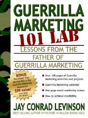 Guerrilla Marketing 101 Lab Lessons from the Father of Guerrilla Marketing  2005 9781933596181 Front Cover
