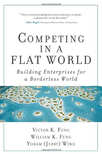 Competing in a Flat World Building Enterprises for a Borderless World  2008 9780132618182 Front Cover