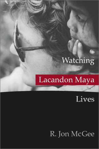 Watching Lacandon Maya Lives   2002 9780205332182 Front Cover