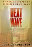 Heat Wave A Social Autopsy of Disaster in Chicago 2nd 2015 edition cover