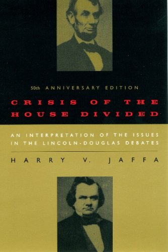 Crisis of the House Divided An Interpretation of the Issues in the Lincoln-Douglas Debates 50th 2009 (Enlarged) edition cover