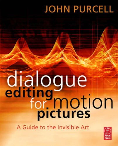 Dialogue Editing for Motion Pictures A Guide to the Invisible Art  2007 9780240809182 Front Cover