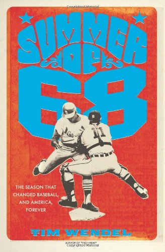 Summer of '68 The Season That Changed Baseball - And America - Forever  2012 9780306820182 Front Cover