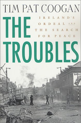Troubles Ireland's Ordeal and the Search for Peace  2002 9780312294182 Front Cover