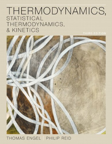 Thermodynamics, Statistical Thermodynamics, and Kinetics  3rd 2013 (Revised) edition cover