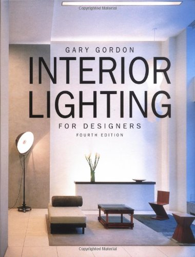 Interior Lighting for Designers  4th 2003 (Revised) edition cover