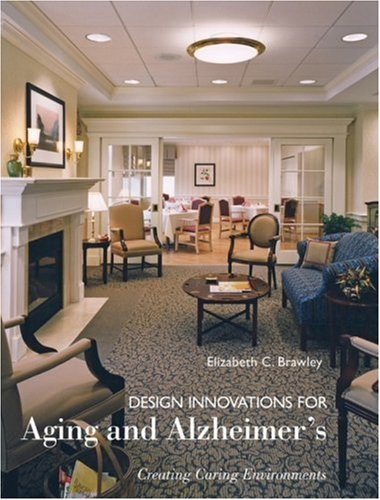 Design Innovations for Aging and Alzheimer's Creating Caring Environments 2nd 2006 edition cover