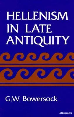 Hellenism in Late Antiquity   1996 9780472064182 Front Cover
