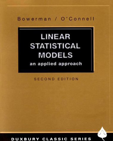 Linear Statistical Models An Applied Approach 2nd 1990 (Revised) edition cover