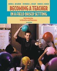 Becoming a Teacher in a Field-Based Setting An Introduction to Education and Classrooms 2nd 2002 9780534559182 Front Cover