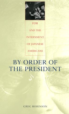By Order of the President FDR and the Internment of Japanese Americans  2001 (Reprint) edition cover