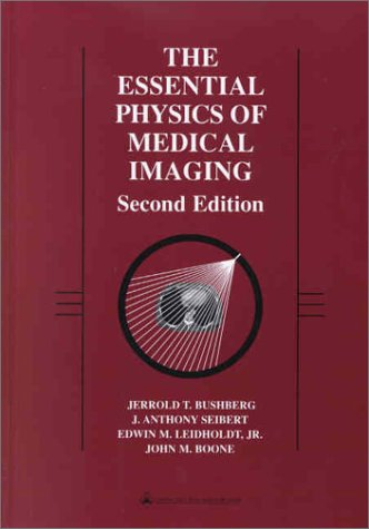 Essential Physics of Medical Imaging  2nd 2002 (Revised) edition cover