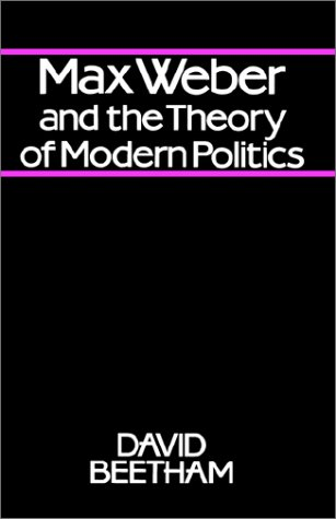 Max Weber and the Theory of Modern Politics  2nd 1985 (Revised) 9780745601182 Front Cover