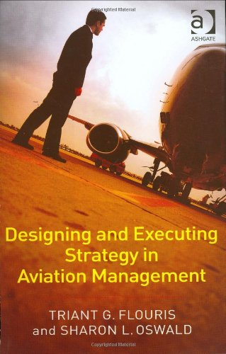 Designing and Executing Strategy in Aviation Management   2007 edition cover