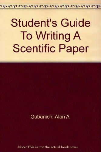Student's Guide to Writing A Scientific Paper How to Survive the Laboratory Research Report 3rd 2008 (Revised) 9780757510182 Front Cover