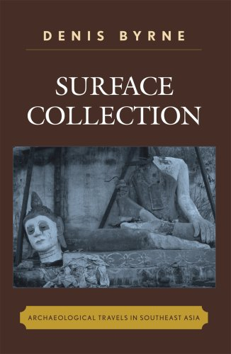 Surface Collection Archaeological Travels in Southeast Asia  2007 9780759110182 Front Cover