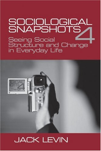 Sociological Snapshots Seeing Social Structure and Change in Everyday Life 4th 2004 (Revised) 9780761988182 Front Cover