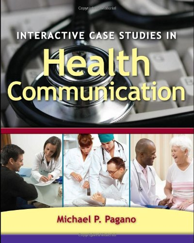 Interactive Case Studies in Health Communication   2010 9780763760182 Front Cover