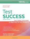 Test Success Test-Taking Techniques for Beginning Nursing Students 7th 2015 (Revised) 9780803644182 Front Cover
