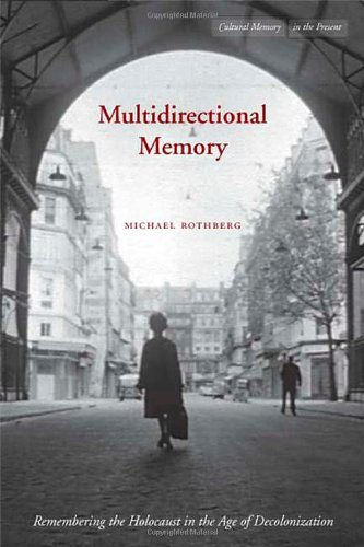 Multidirectional Memory Remembering the Holocaust in the Age of Decolonization  2009 edition cover