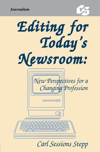 Editing for Today's Newsroom New Perspectives for a Changing Profession  1989 edition cover