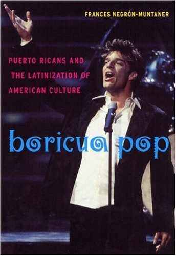 Boricua Pop Puerto Ricans and the Latinization of American Culture  2003 edition cover