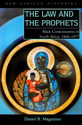 Law and the Prophets Black Consciousness in South Africa, 1968-1977  2010 9780821419182 Front Cover