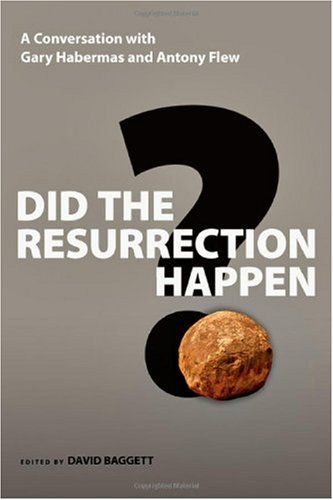 Did the Resurrection Happen? A Conversation with Gary Habermas and Antony Flew  2009 edition cover