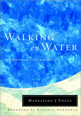 Walking on Water Reflections on Faith and Art  2001 9780877889182 Front Cover