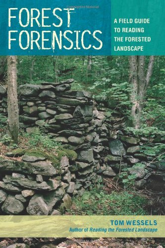 Forest Forensics A Field Guide to Reading the Forested Landscape N/A 9780881509182 Front Cover
