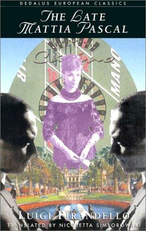 Late Mattia Pascal  2nd 2001 (Reprint) 9780946626182 Front Cover